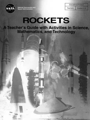 Rockets- A Teacher's Guide with Activities in Science, Mathematics, and Technology